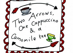 Two Arrows, One Cappuccino and a Camomile Tea