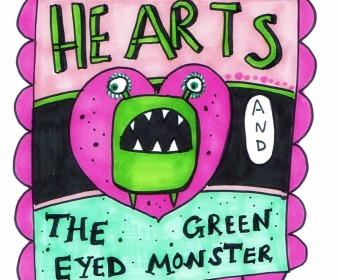 Hearts and the Green Eyed Monster