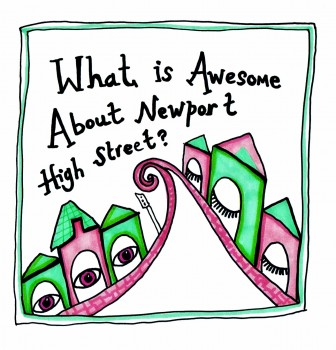 What's Awesome About Newport High Street?