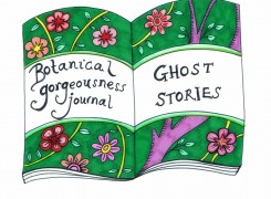 Botanic Gorgeousness Journal: Ghost Stories