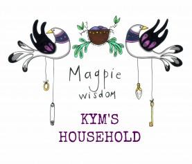 Magpie Wisdom: Kym's Household