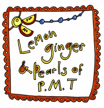Lemon, Ginger and Pearls of PMT