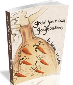 Grow Your Own Gorgeousness by Bethan Stritton