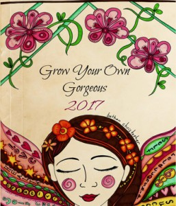 Grow You Own Gorgeous 2017 Daybook